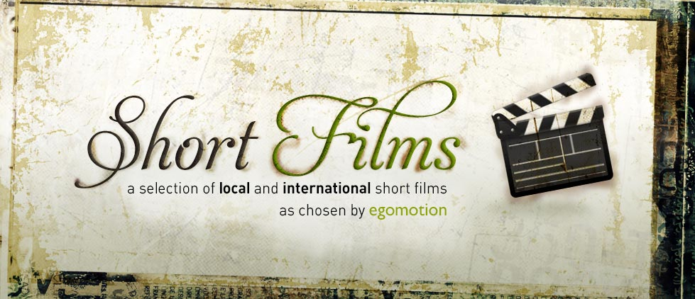 a selection of local and international short films as chosen by egomotion
